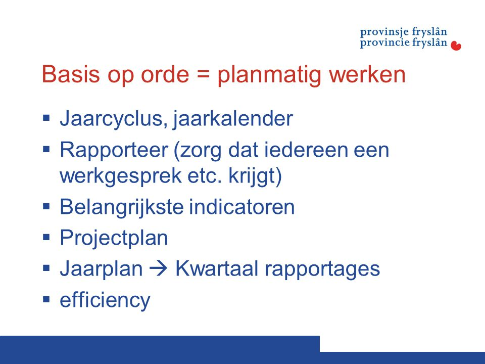 Basis op orde = planmatig werken