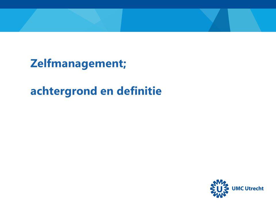 Zelfmanagement; achtergrond en definitie