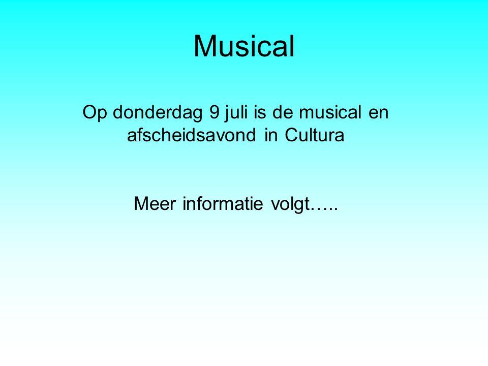 Musical Op donderdag 9 juli is de musical en afscheidsavond in Cultura