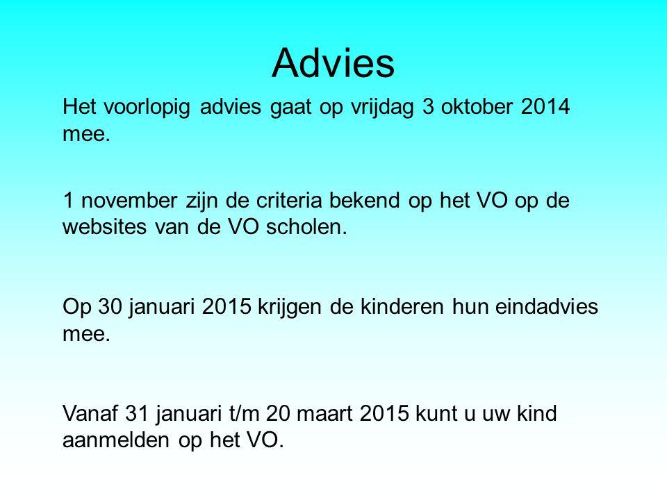 Advies Het voorlopig advies gaat op vrijdag 3 oktober 2014 mee.
