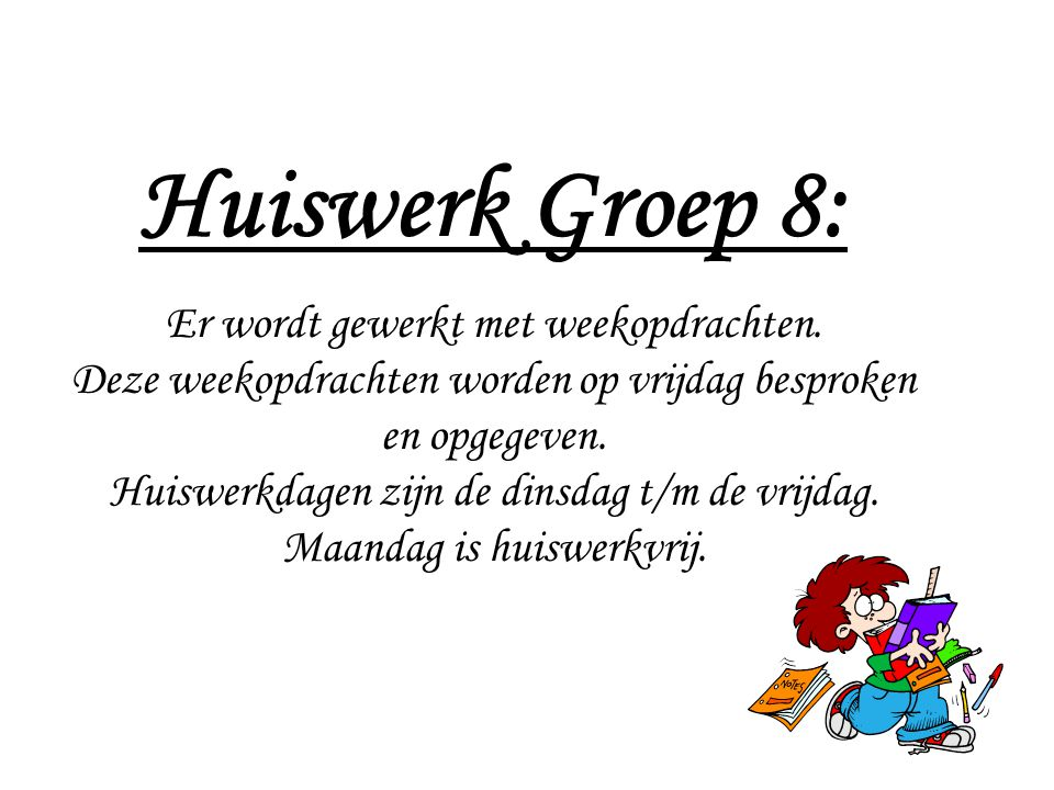 Huiswerk Groep 8: Er wordt gewerkt met weekopdrachten