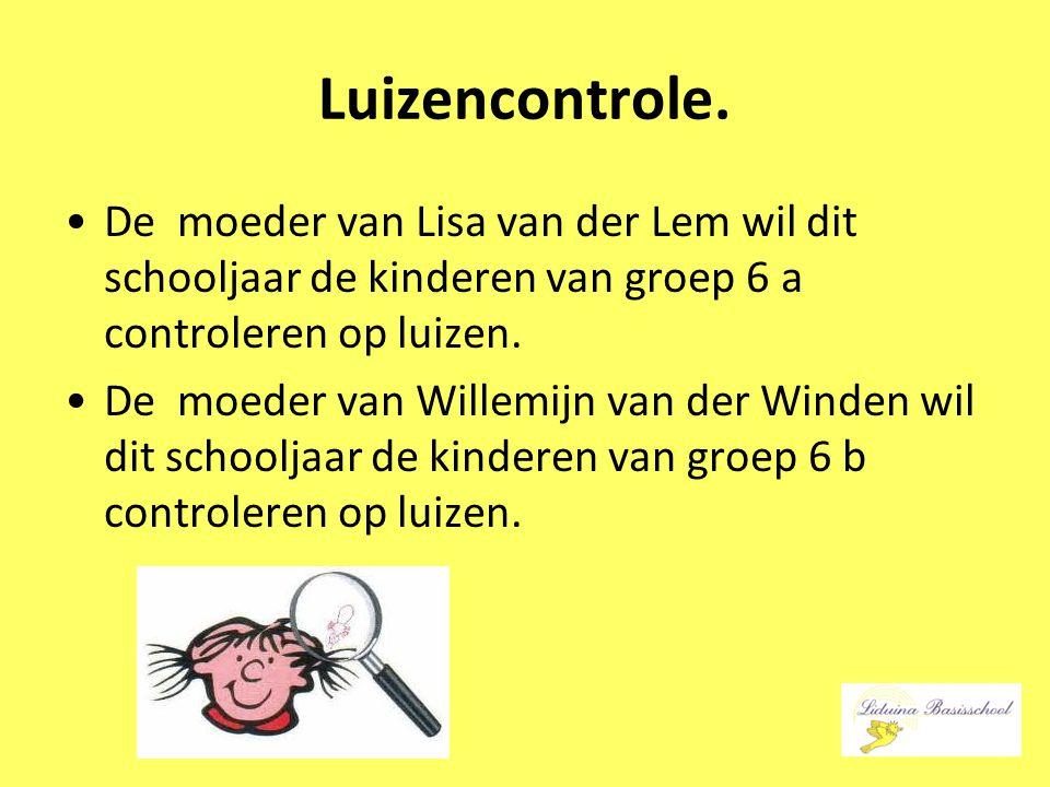 Luizencontrole. De moeder van Lisa van der Lem wil dit schooljaar de kinderen van groep 6 a controleren op luizen.