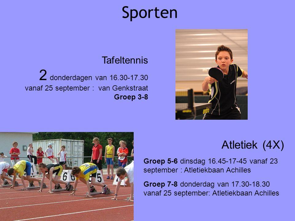 Sporten 2 donderdagen van 16.30-17.30 Atletiek (4X) Tafeltennis