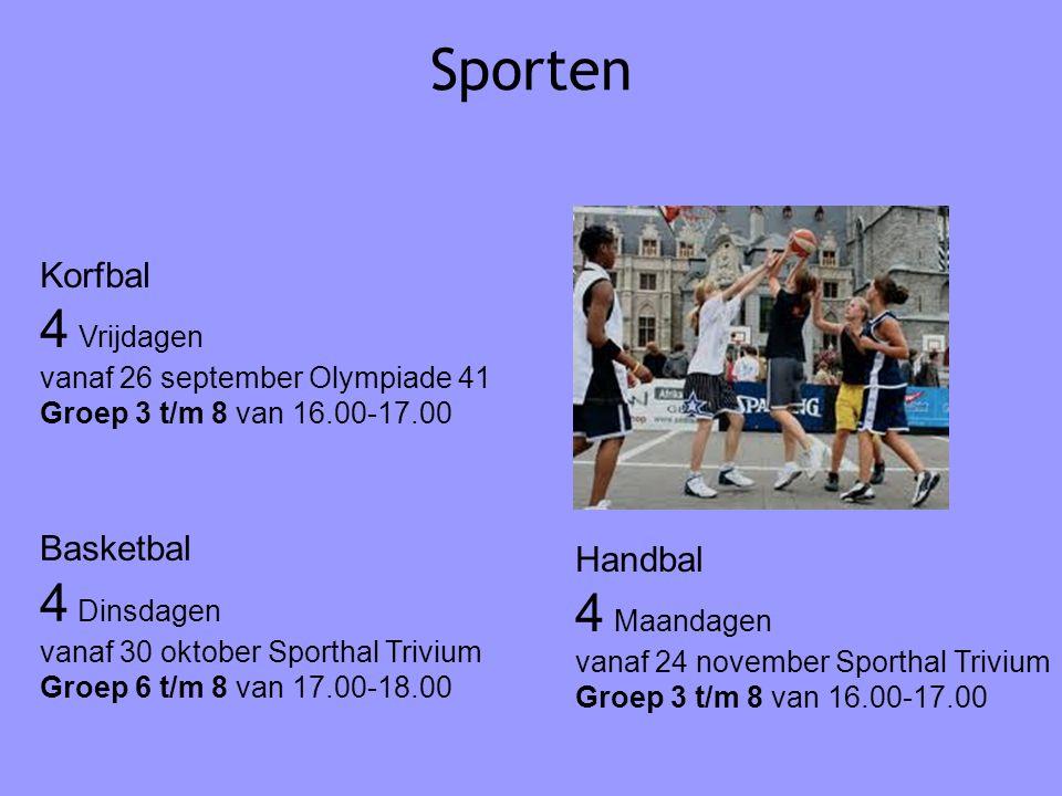 Sporten 4 Vrijdagen 4 Dinsdagen 4 Maandagen Korfbal Basketbal Handbal