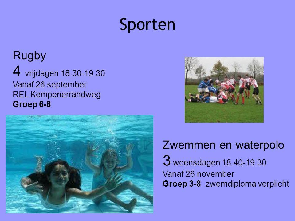 Sporten 4 vrijdagen 18.30-19.30 3 woensdagen 18.40-19.30 Rugby