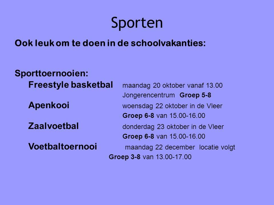 Sporten Ook leuk om te doen in de schoolvakanties: Sporttoernooien: