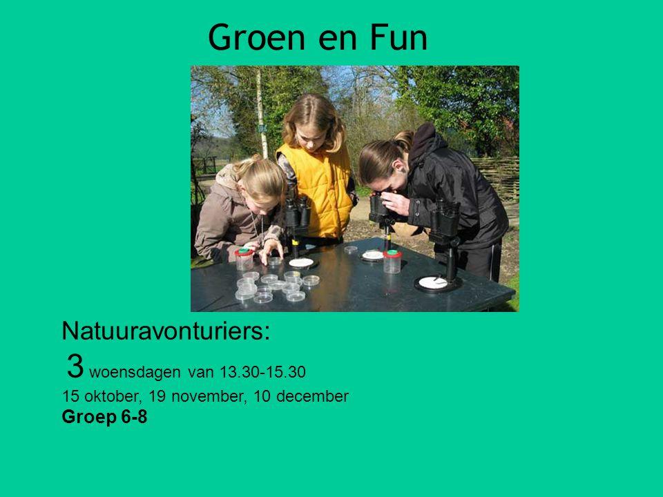 Groen en Fun Natuuravonturiers: Groep 6-8 3 woensdagen van 13.30-15.30