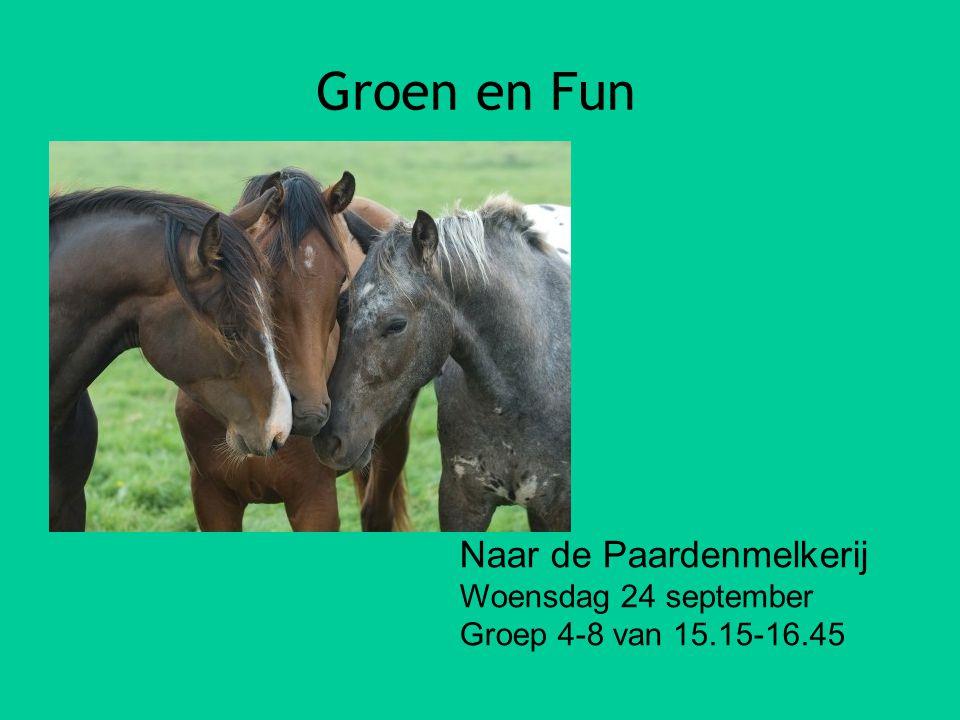 07-01-12 Groen en Fun Naar de Paardenmelkerij Woensdag 24 september Groep 4-8 van 15.15-16.45 23