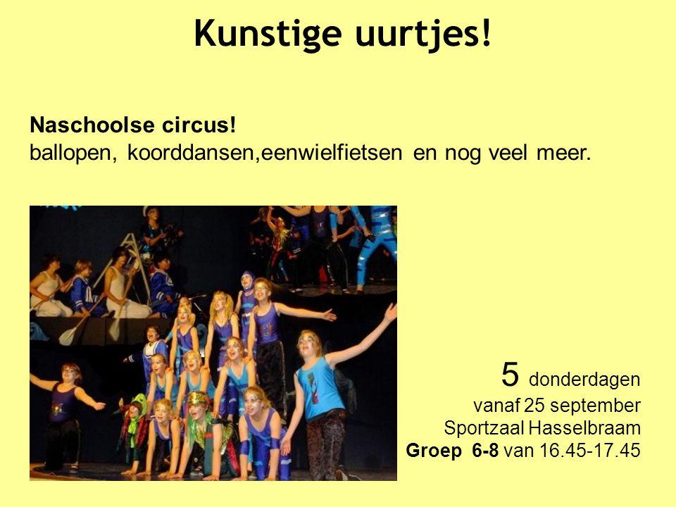 Kunstige uurtjes! 07-01-12. Naschoolse circus! ballopen, koorddansen,eenwielfietsen en nog veel meer.