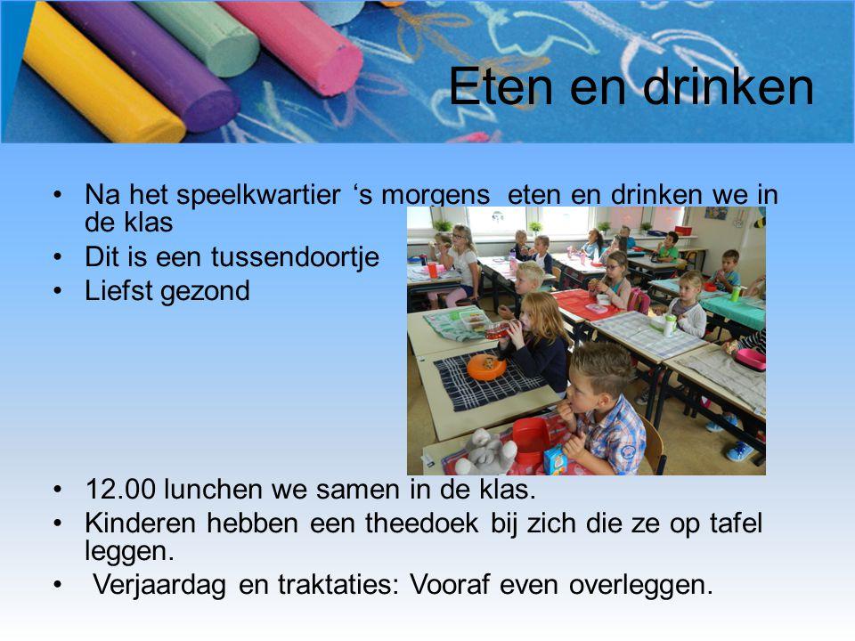 Eten en drinken Na het speelkwartier 's morgens eten en drinken we in de klas. Dit is een tussendoortje.