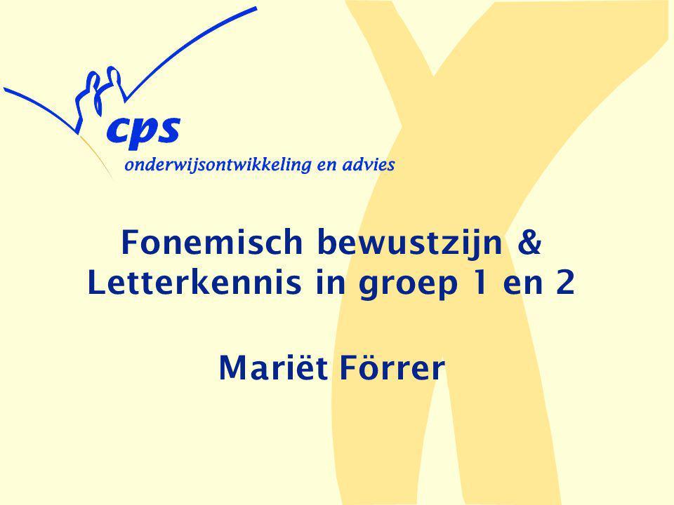 Fonemisch bewustzijn & Letterkennis in groep 1 en 2 Mariët Förrer