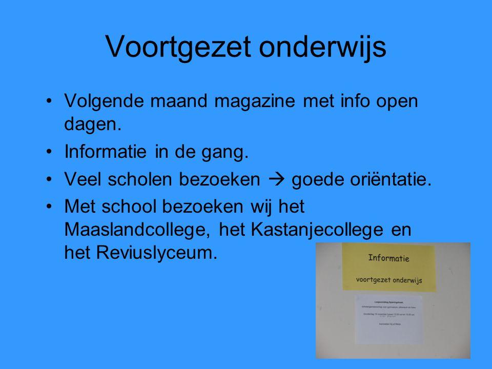 Voortgezet onderwijs Volgende maand magazine met info open dagen.