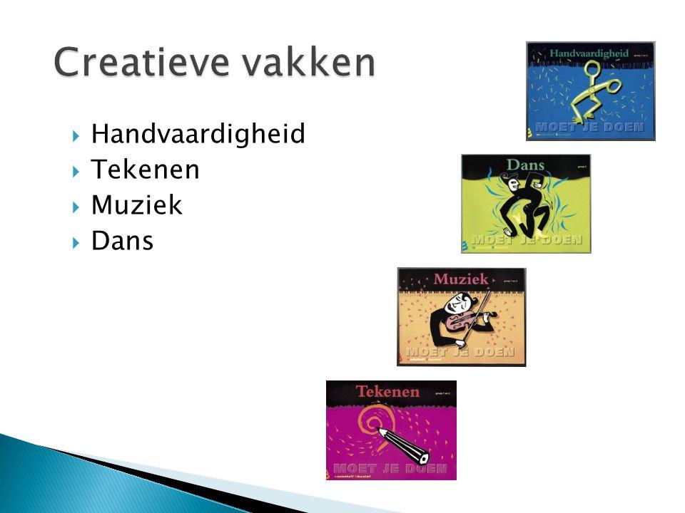 Creatieve vakken Handvaardigheid Tekenen Muziek Dans