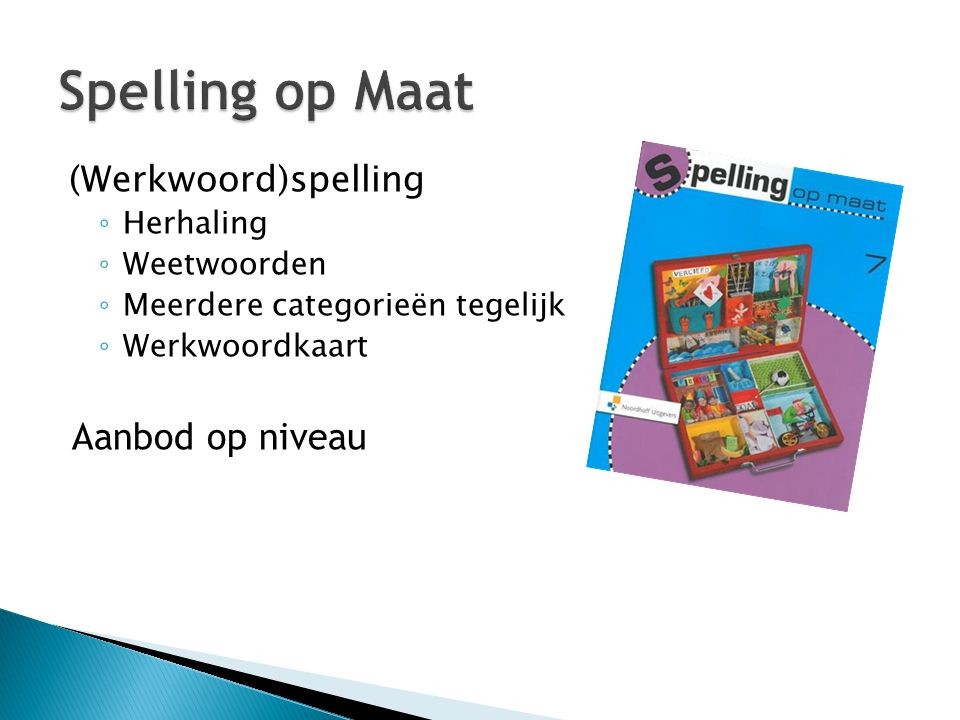 Spelling op Maat Aanbod op niveau (Werkwoord)spelling Herhaling