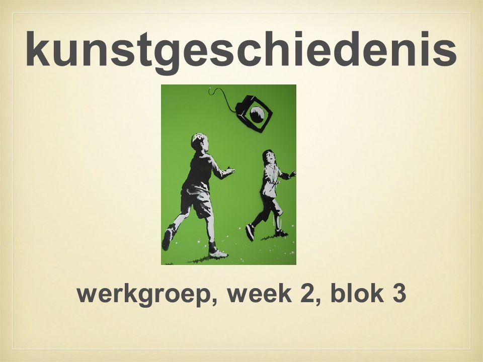 kunstgeschiedenis werkgroep, week 2, blok 3