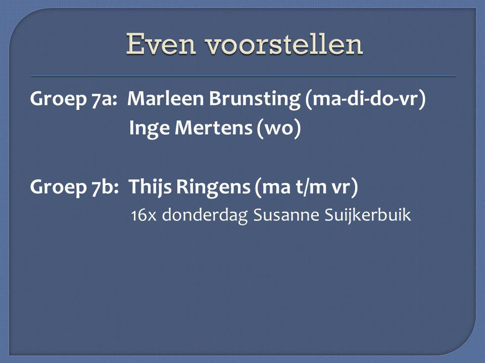 Even voorstellen Groep 7a: Marleen Brunsting (ma-di-do-vr)