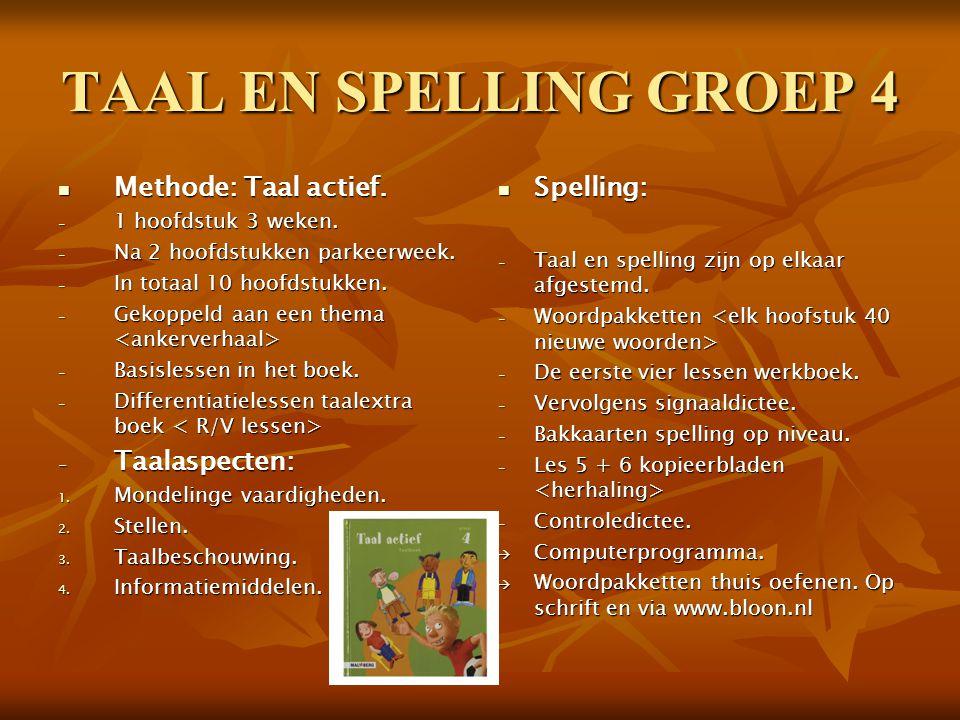 TAAL EN SPELLING GROEP 4 Methode: Taal actief. Taalaspecten: Spelling: