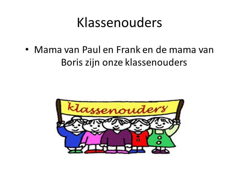 Mama van Paul en Frank en de mama van Boris zijn onze klassenouders