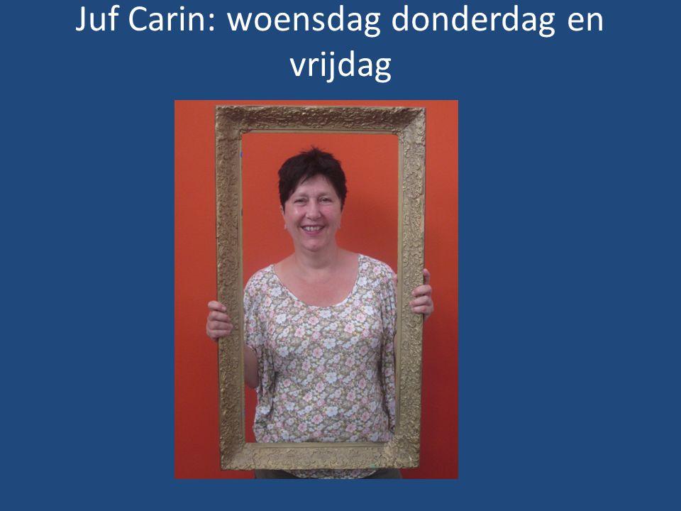Juf Carin: woensdag donderdag en vrijdag