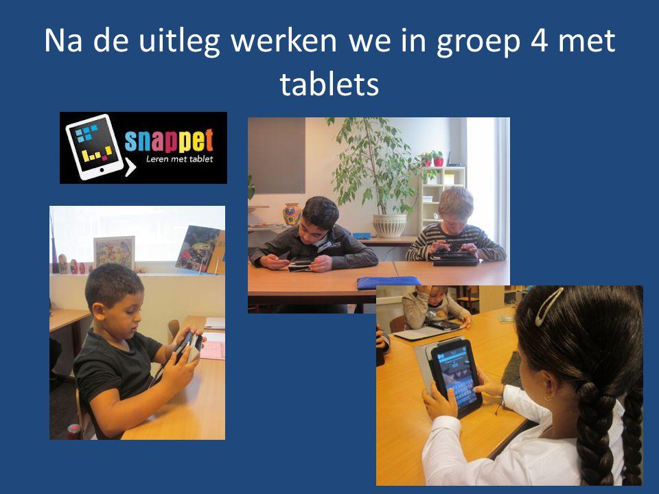 Na de uitleg werken we in groep 4 met tablets