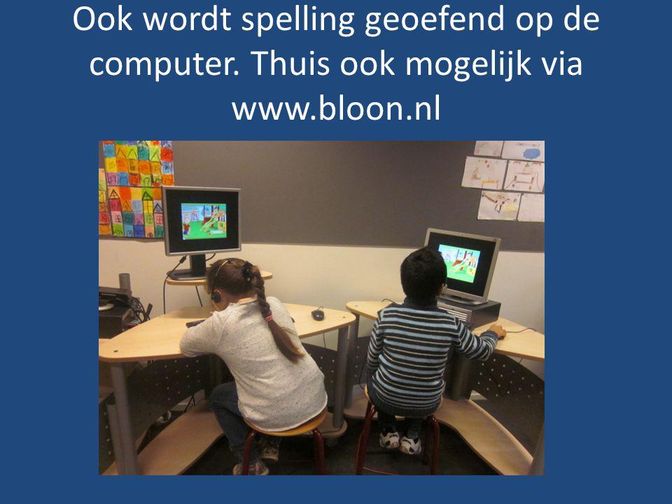Ook wordt spelling geoefend op de computer. Thuis ook mogelijk via www