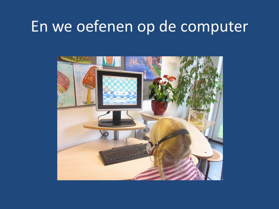 En we oefenen op de computer