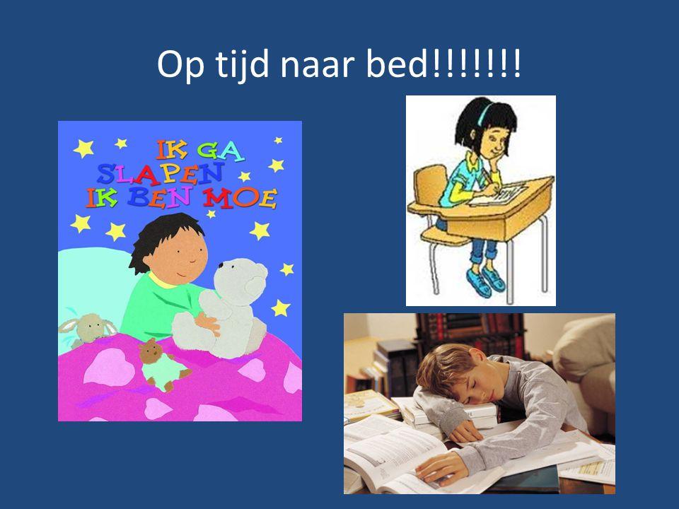 Op tijd naar bed!!!!!!!