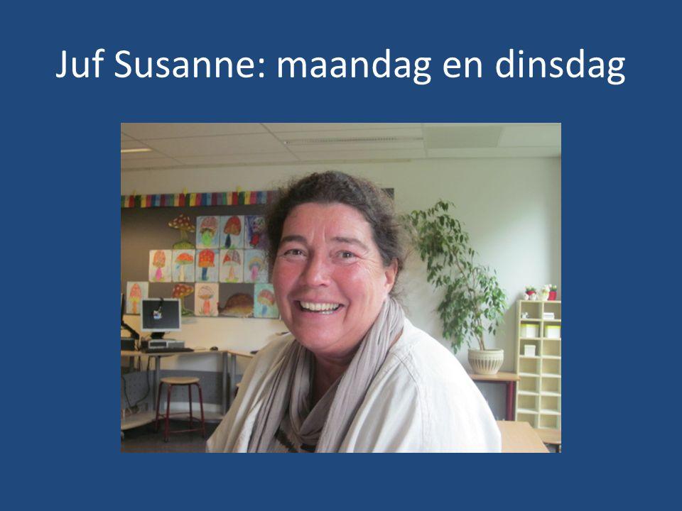Juf Susanne: maandag en dinsdag
