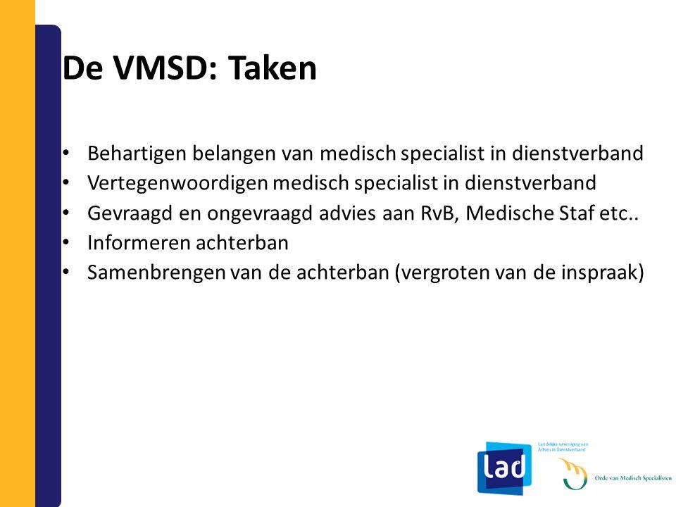 De VMSD: Taken Behartigen belangen van medisch specialist in dienstverband. Vertegenwoordigen medisch specialist in dienstverband.