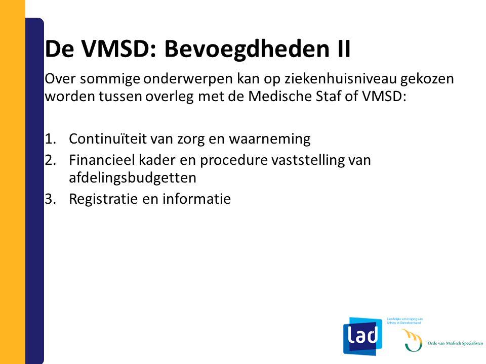 De VMSD: Bevoegdheden II