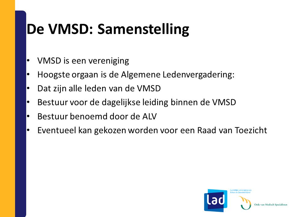 De VMSD: Samenstelling