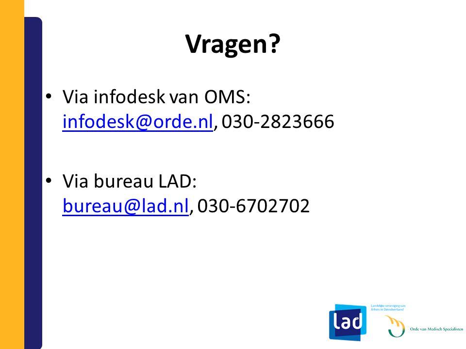Vragen Via infodesk van OMS: infodesk@orde.nl, 030-2823666