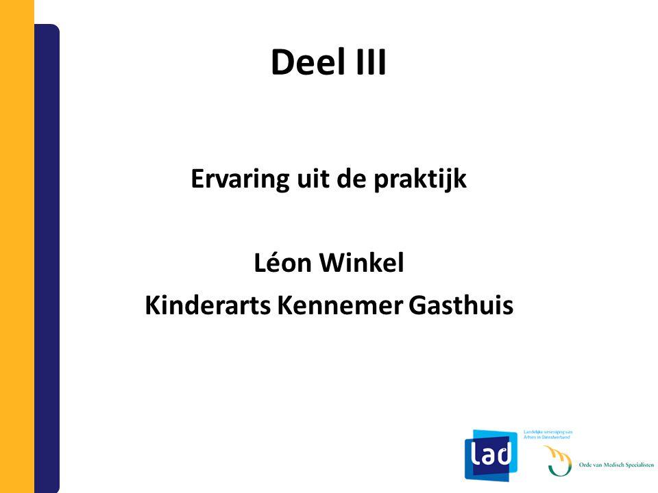 Ervaring uit de praktijk Léon Winkel Kinderarts Kennemer Gasthuis