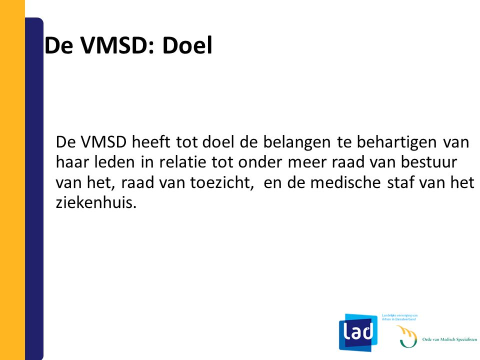 De VMSD: Doel