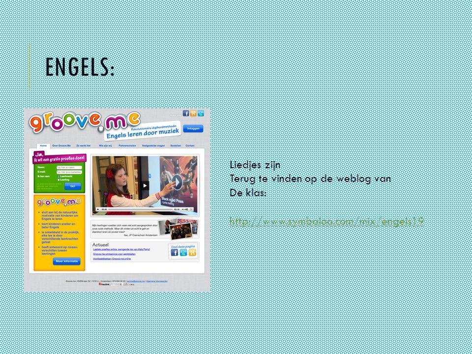 Engels: Liedjes zijn Terug te vinden op de weblog van De klas: