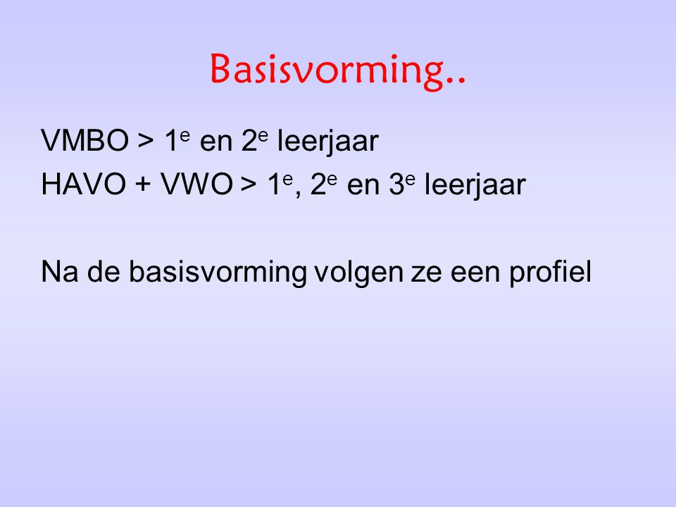 Basisvorming.. VMBO > 1e en 2e leerjaar