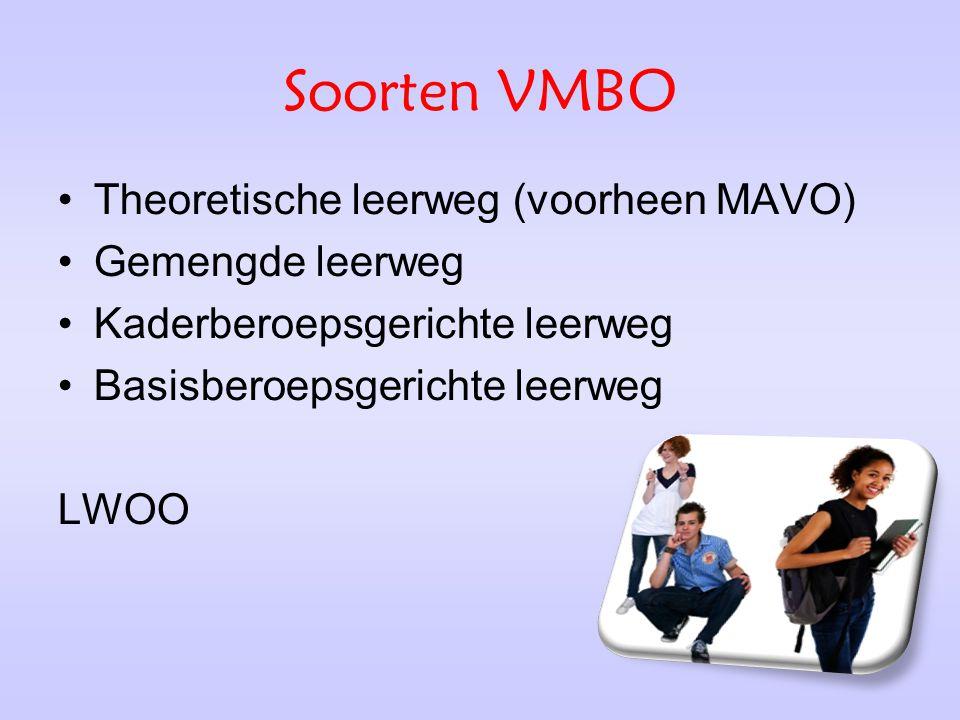 Soorten VMBO Theoretische leerweg (voorheen MAVO) Gemengde leerweg
