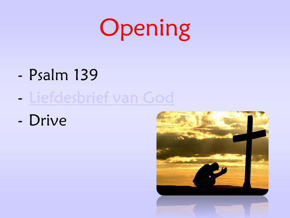 Opening Psalm 139 Liefdesbrief van God Drive
