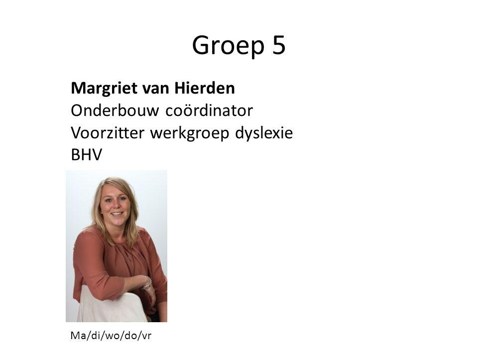 Groep 5 Margriet van Hierden Onderbouw coördinator