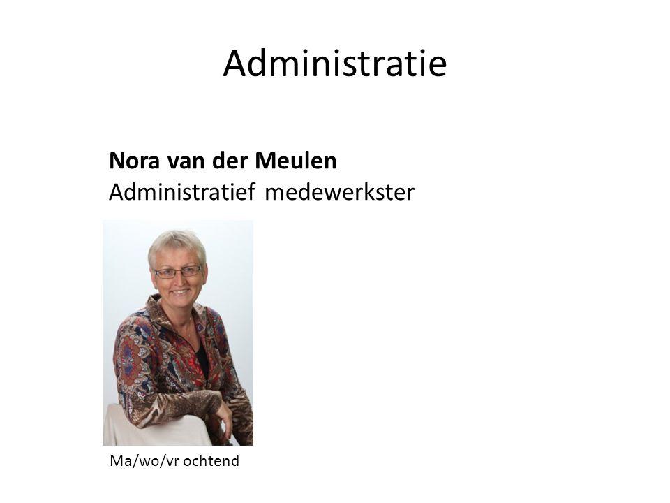 Administratie Nora van der Meulen Administratief medewerkster