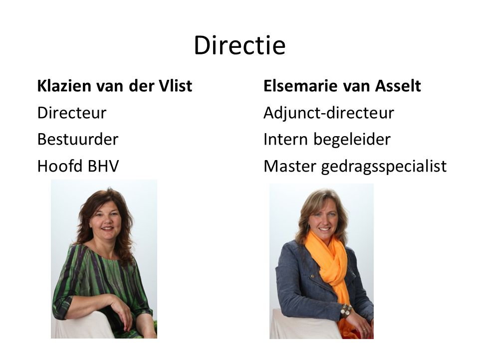 Directie Klazien van der Vlist Directeur Bestuurder Hoofd BHV