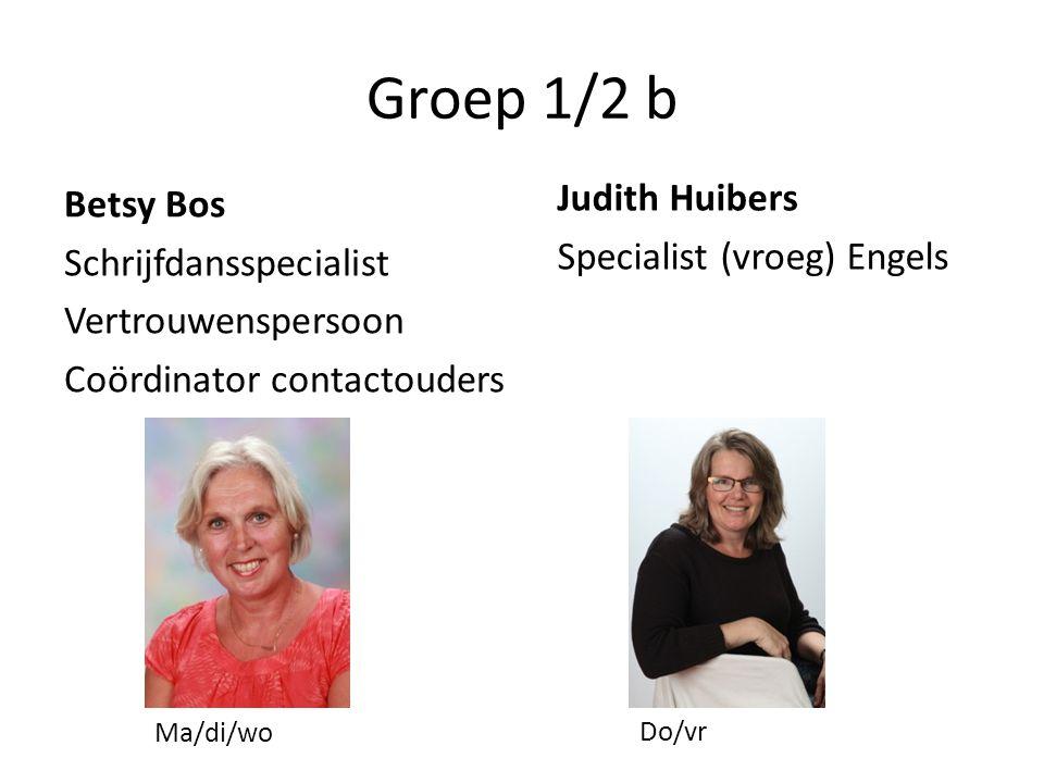 Groep 1/2 b Judith Huibers Specialist (vroeg) Engels Betsy Bos