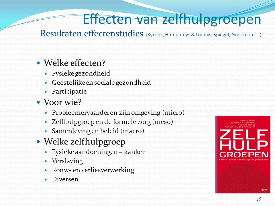 Effecten van zelfhulpgroepen Resultaten effectenstudies (Kyrouz, Humphreys & Loomis, Spiegel, Godemont …)