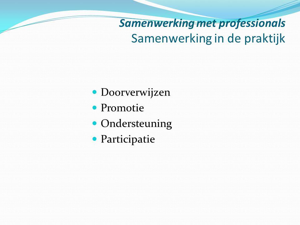 Samenwerking met professionals Samenwerking in de praktijk