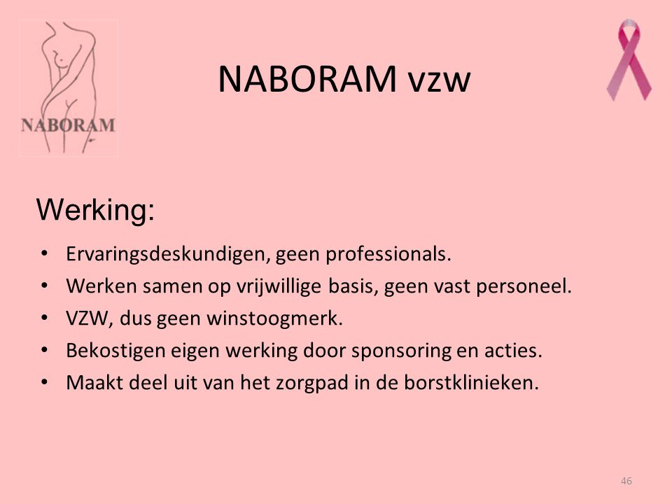 NABORAM vzw Werking: Ervaringsdeskundigen, geen professionals.