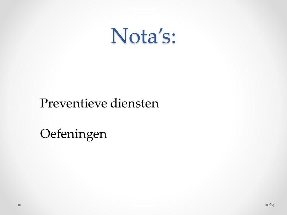 Nota's: Preventieve diensten Oefeningen