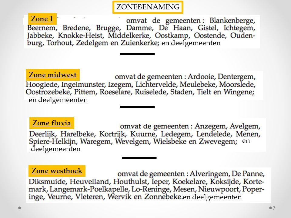 ZONEBENAMING Zone 1. en deelgemeenten. Zone midwest. en deelgemeenten. Zone fluvia. en. deelgemeenten.