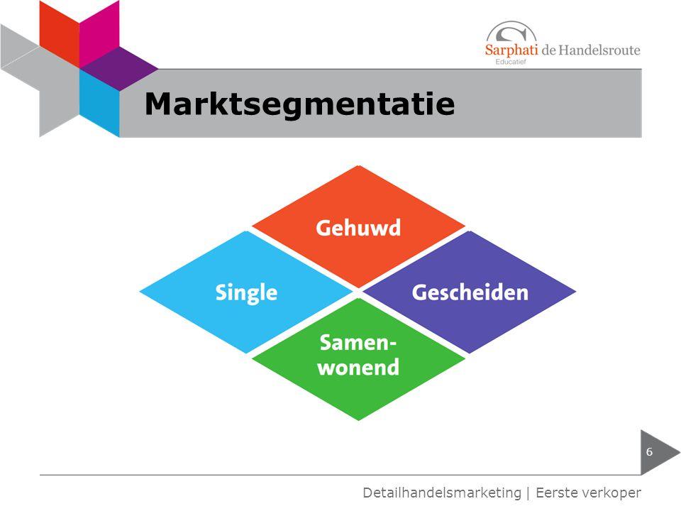 Marktsegmentatie Detailhandelsmarketing | Eerste verkoper