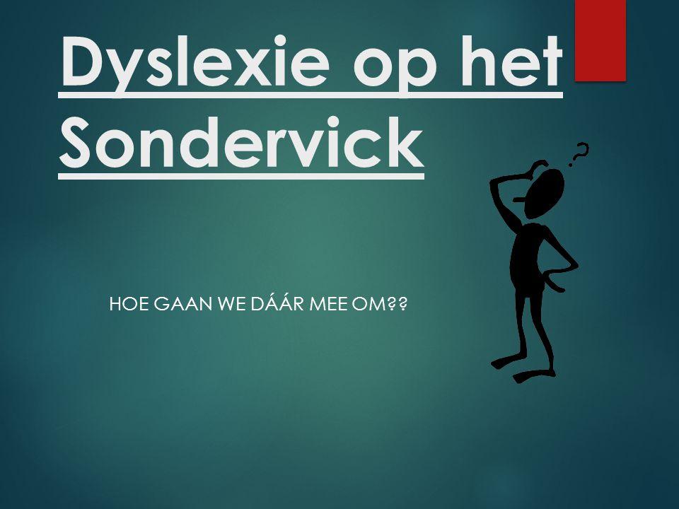 Dyslexie op het Sondervick