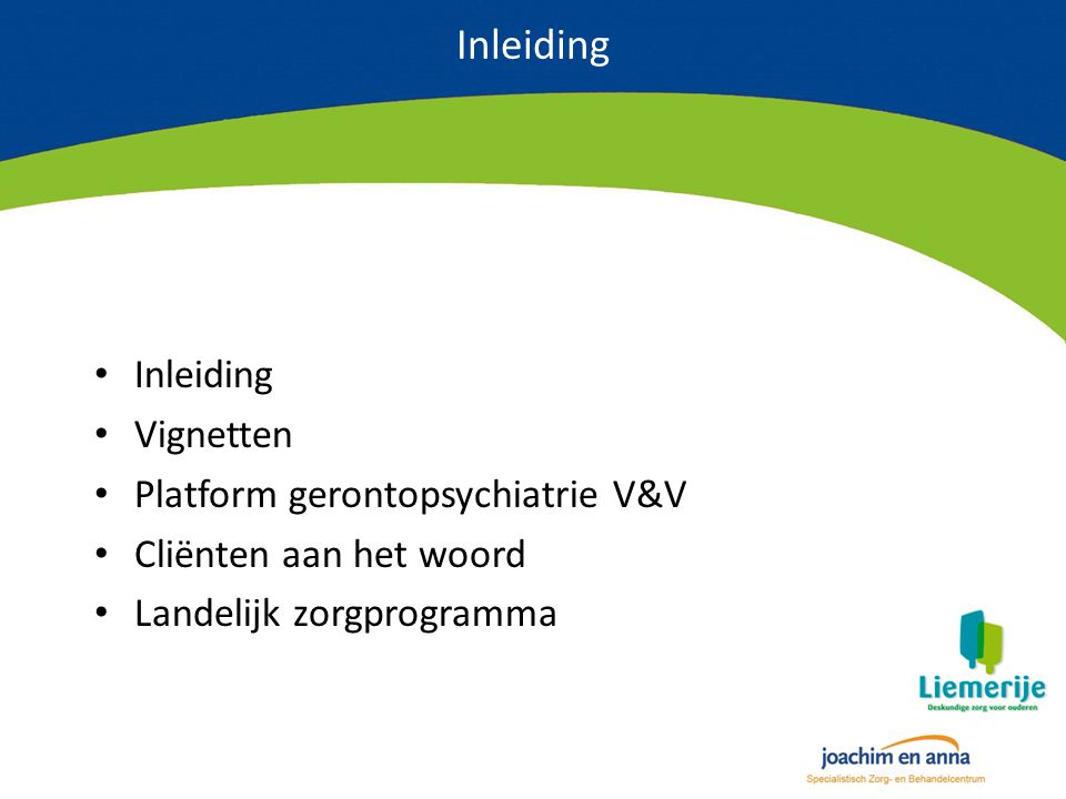 Inleiding Inleiding Vignetten Platform gerontopsychiatrie V&V